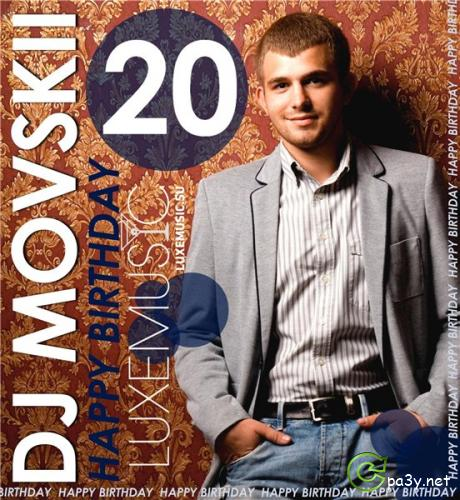DJ Movskii - Happy Birthday 20 (17.10.2011) MP3