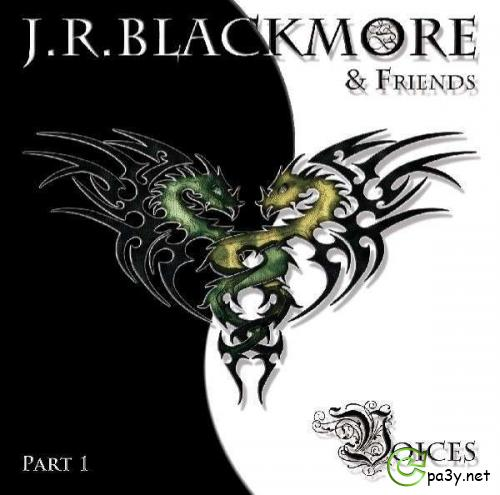 J.R. Blackmore & Friends - Voices Part 1 (2011) MP3