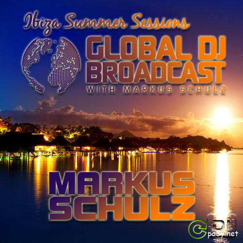 Markus Schulz - Global DJ Broadcast - Ibiza Summer Sessions [SBD] [22.08] (2013) MP3