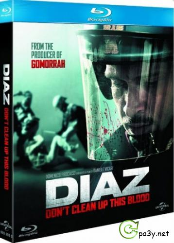 Школа «Диаз» / Diaz: Don't Clean Up This Blood (2012) HDRip | P1