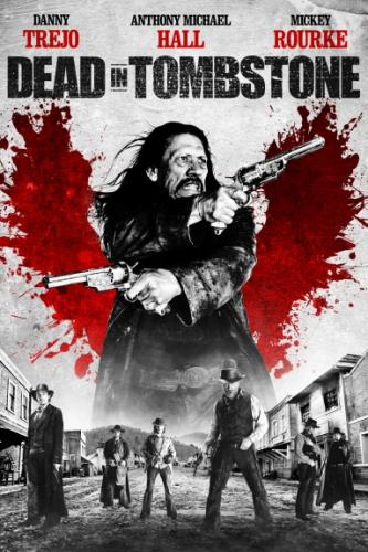 Мертвец в Тумбстоуне / Dead in Tombstone (2013) Blu-Ray 1080p | Лицензия