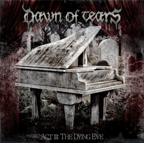 Dawn Of Tears - Act III: The Dying Eve (2013) MP3