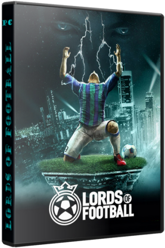 Lords of Football. Royal Edition [v 1.0.6.0 + 3 DLC] (2013) PC | Repack от Fenixx